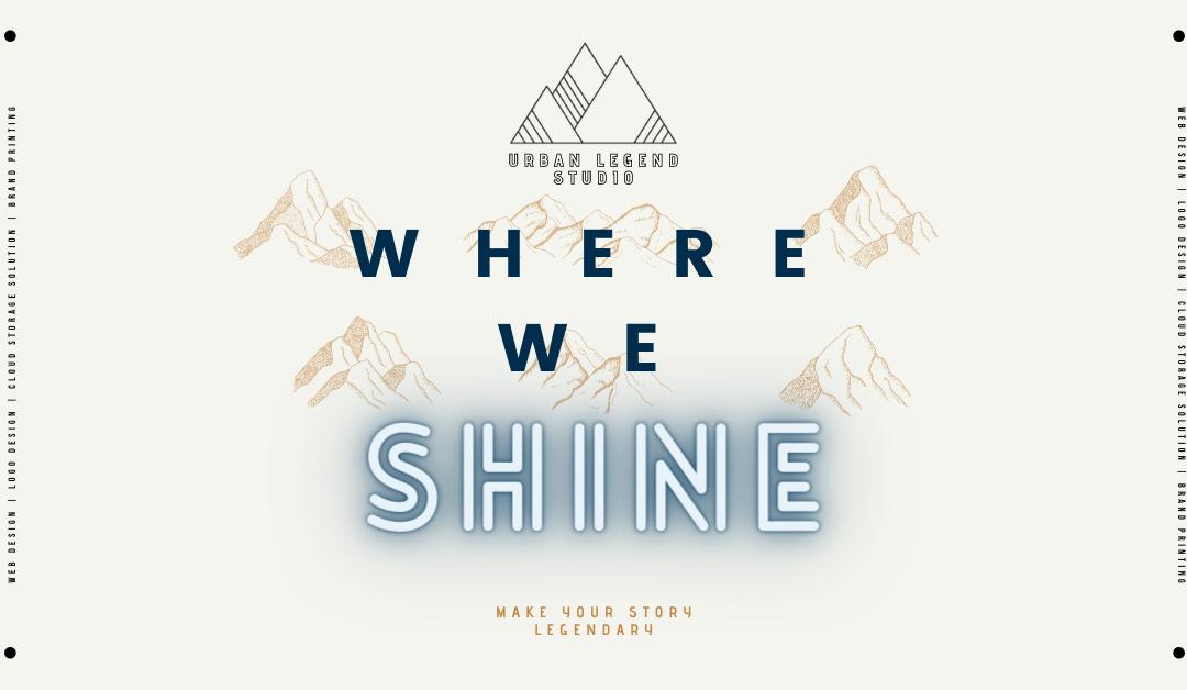 Where We Shine